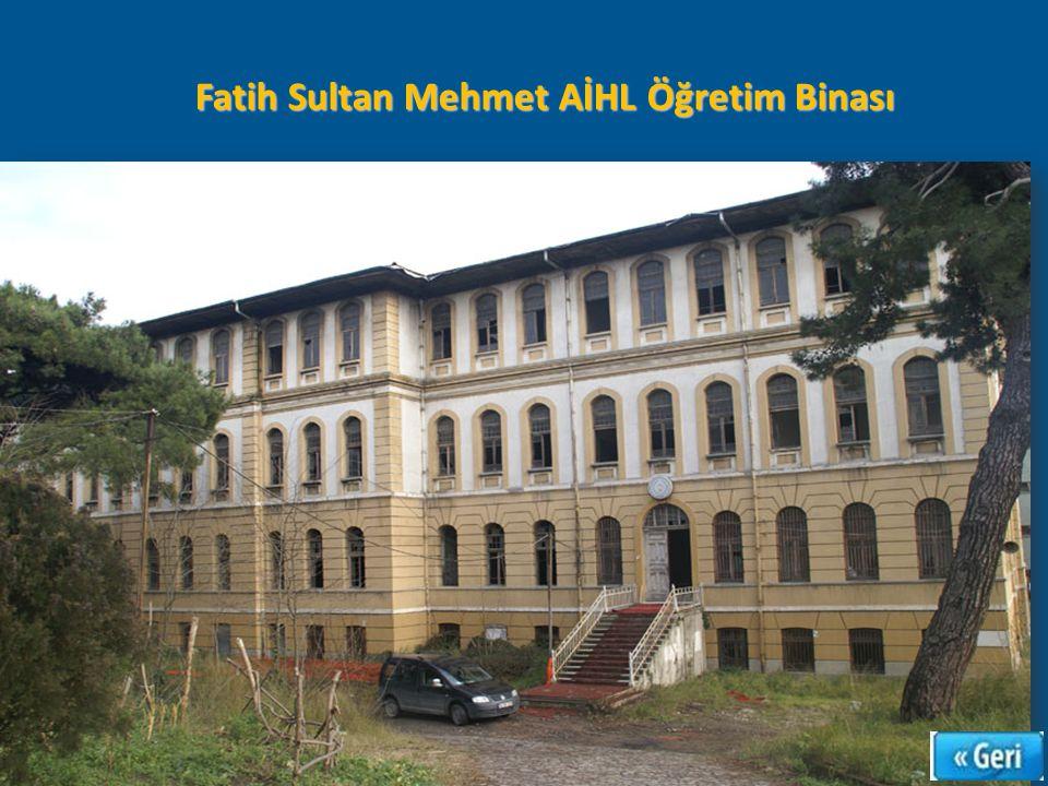 Fatih Sultan Mehmet AİHL Öğretim Binası