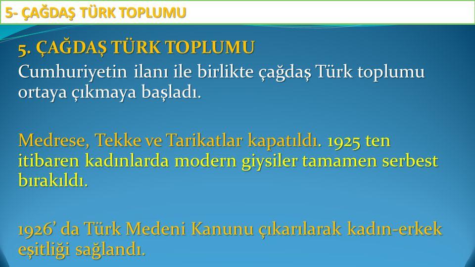 1926' da Türk Medeni Kanunu çıkarılarak kadın-erkek eşitliği sağlandı.