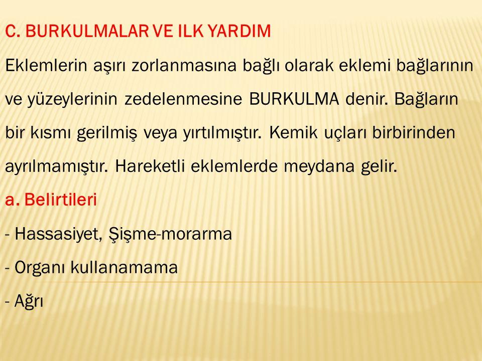 C. BURKULMALAR VE ILK YARDIM
