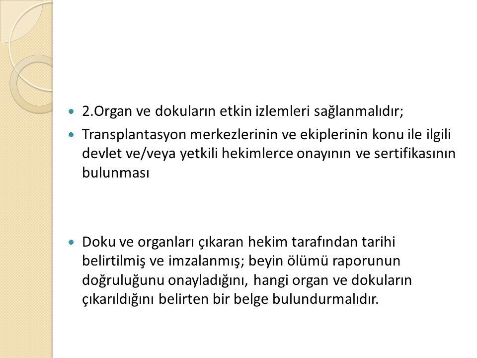 2.Organ ve dokuların etkin izlemleri sağlanmalıdır;