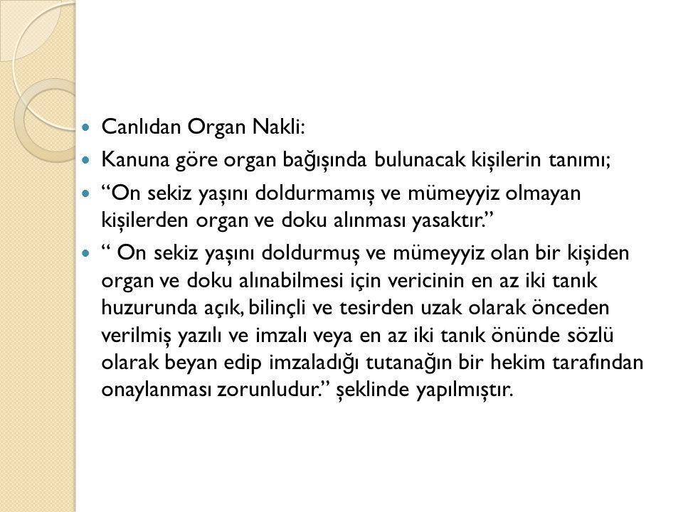 Canlıdan Organ Nakli: Kanuna göre organ bağışında bulunacak kişilerin tanımı;