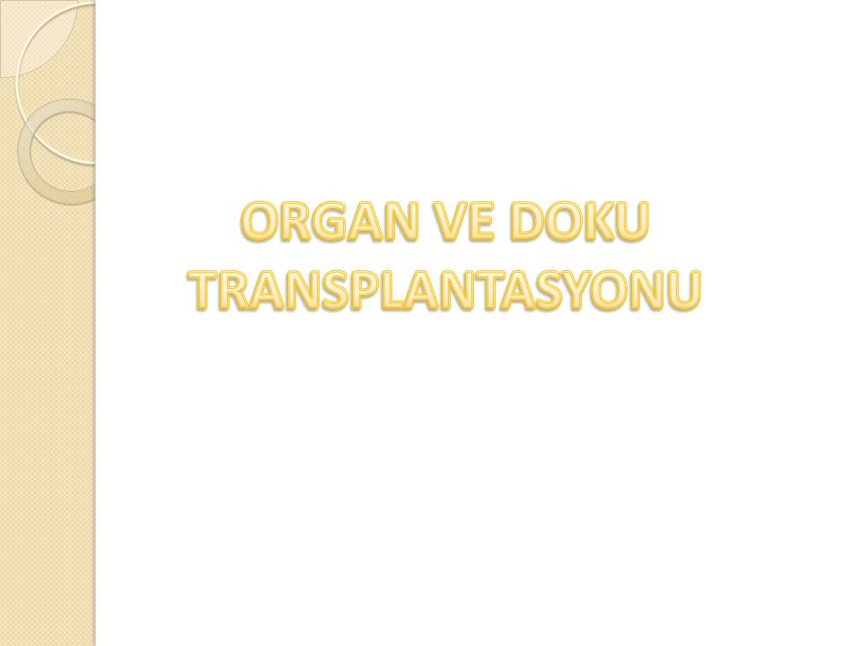 ORGAN VE DOKU TRANSPLANTASYONU