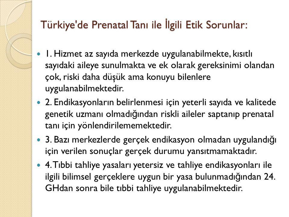Türkiye de Prenatal Tanı ile İlgili Etik Sorunlar: