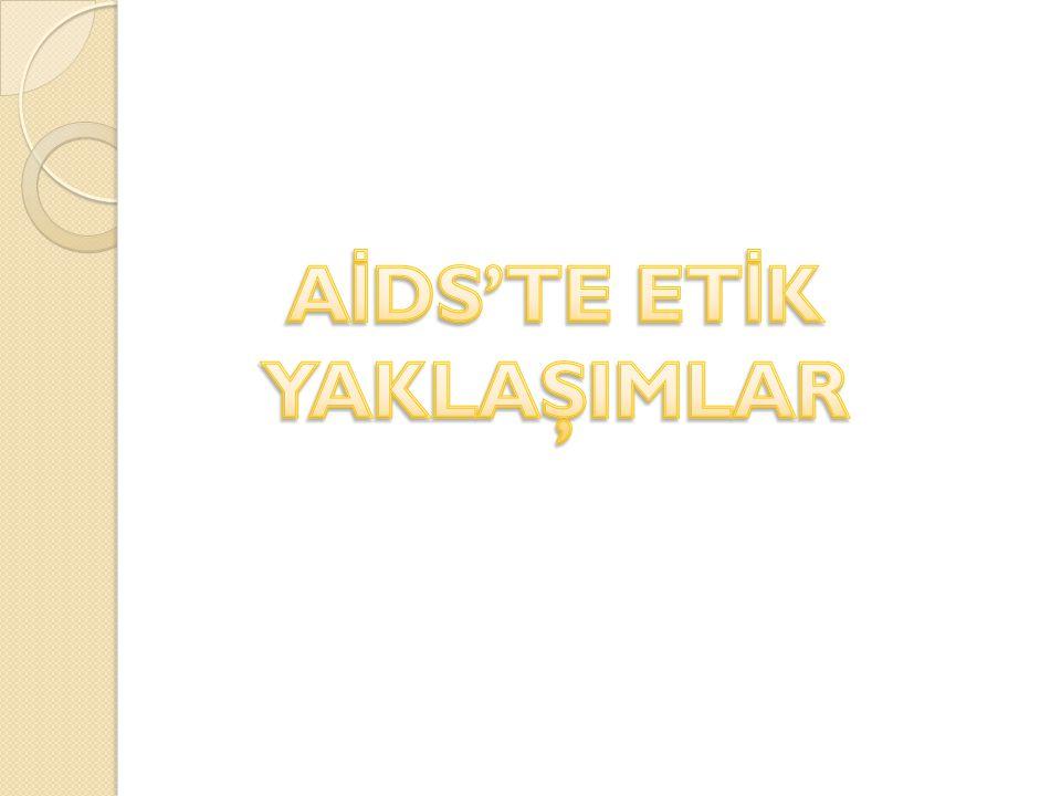 AİDS'TE ETİK YAKLAŞIMLAR