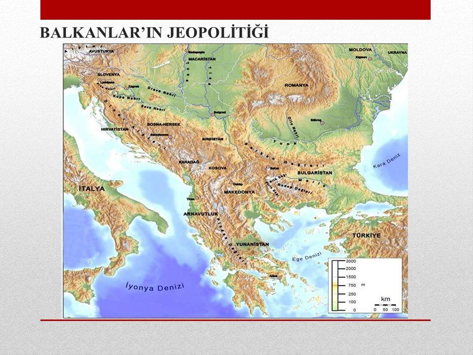 BALKANLAR'IN JEOPOLİTİĞİ
