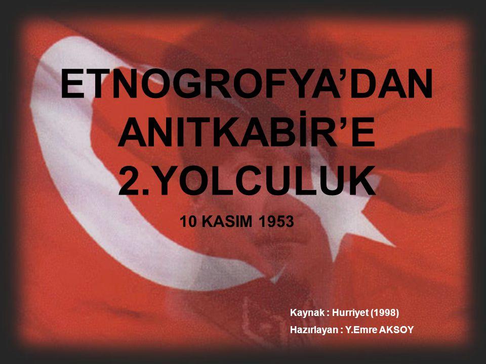ETNOGROFYA'DAN ANITKABİR'E 2.YOLCULUK