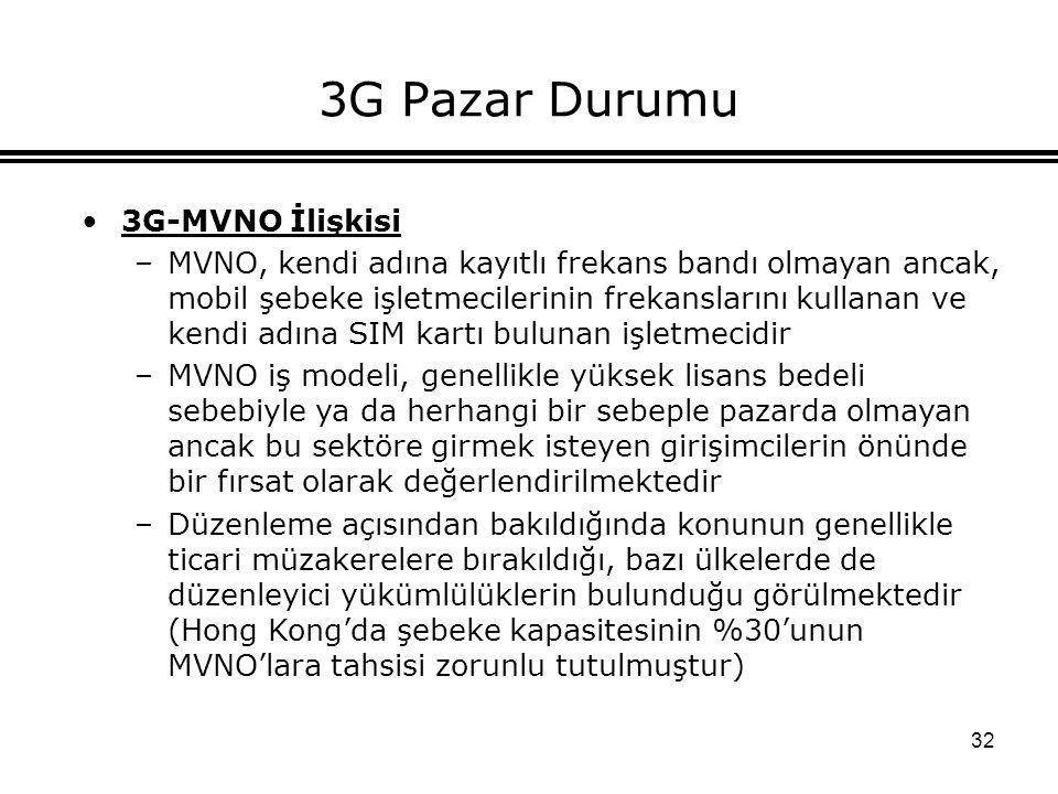 3G Pazar Durumu 3G-MVNO İlişkisi