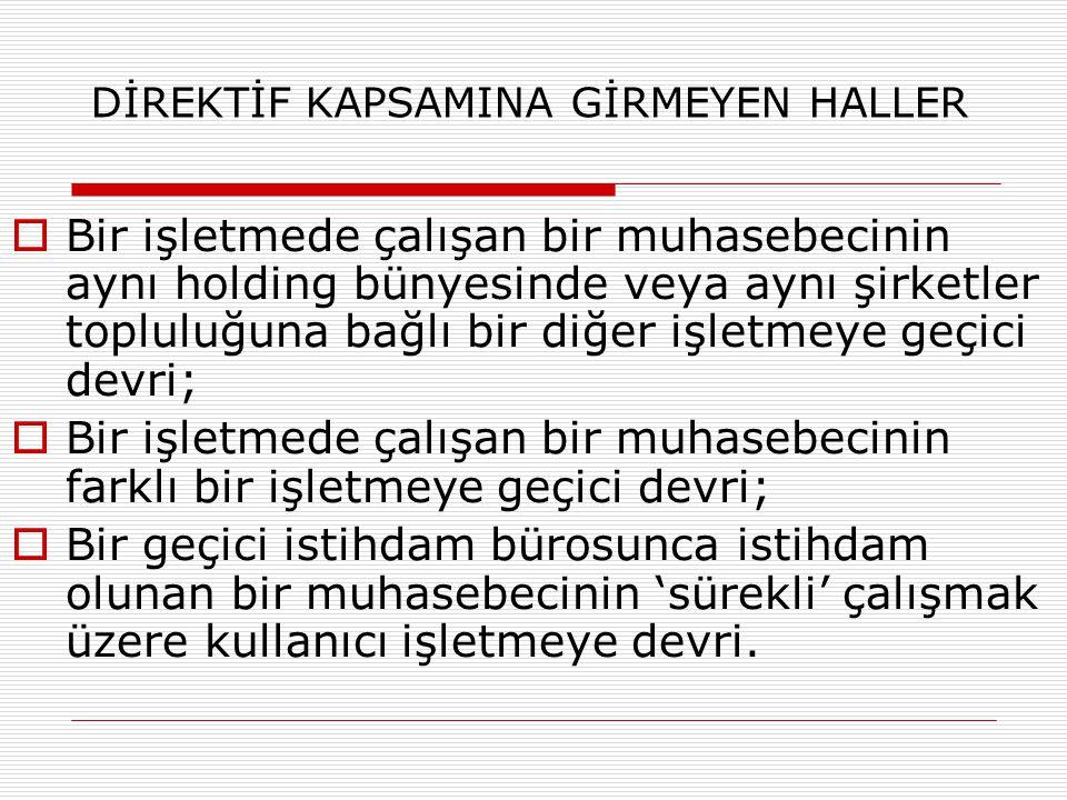 DİREKTİF KAPSAMINA GİRMEYEN HALLER