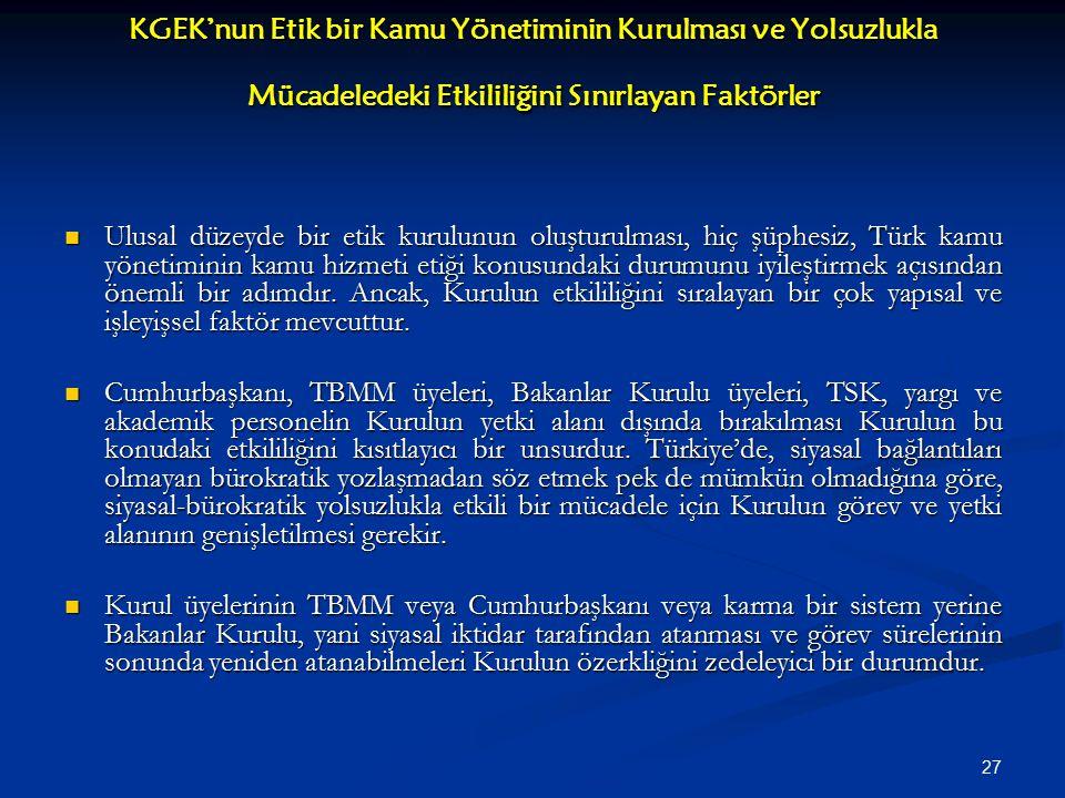 KGEK'nun Etik bir Kamu Yönetiminin Kurulması ve Yolsuzlukla Mücadeledeki Etkililiğini Sınırlayan Faktörler