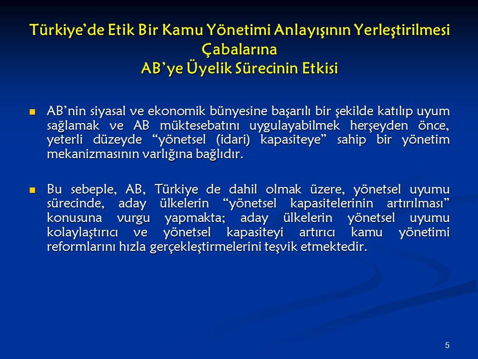 Türkiye'de Etik Bir Kamu Yönetimi Anlayışının Yerleştirilmesi Çabalarına AB'ye Üyelik Sürecinin Etkisi