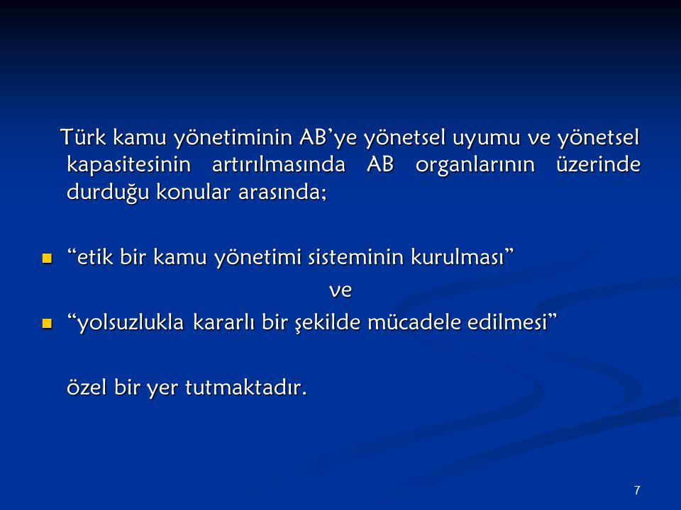 Türk kamu yönetiminin AB'ye yönetsel uyumu ve yönetsel kapasitesinin artırılmasında AB organlarının üzerinde durduğu konular arasında;