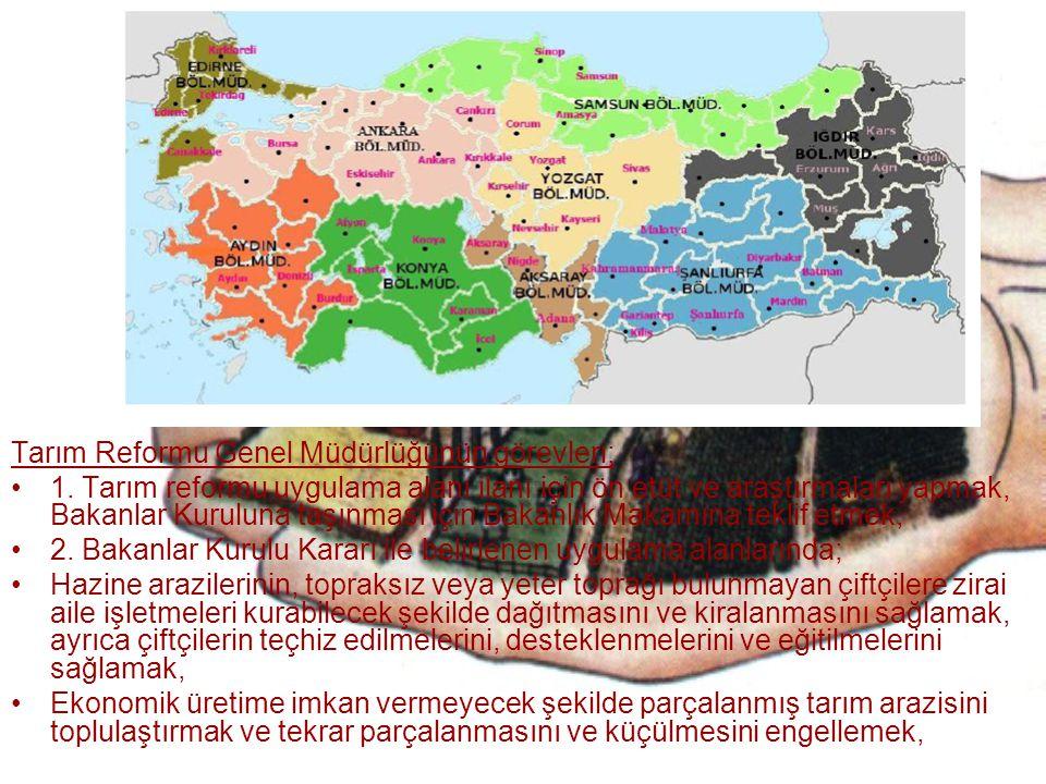 Tarım Reformu Genel Müdürlüğünün görevleri;
