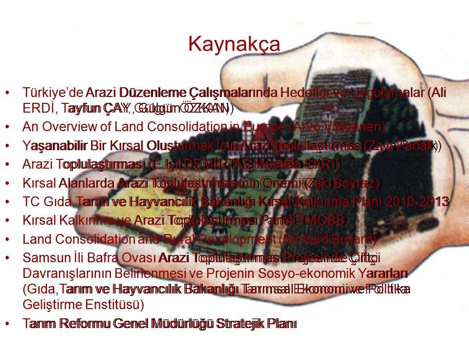 Kaynakça Türkiye'de Arazi Düzenleme Çalışmalarında Hedefler ve Uygulamalar (Ali ERDİ, Tayfun ÇAY, Gülgün ÖZKAN)