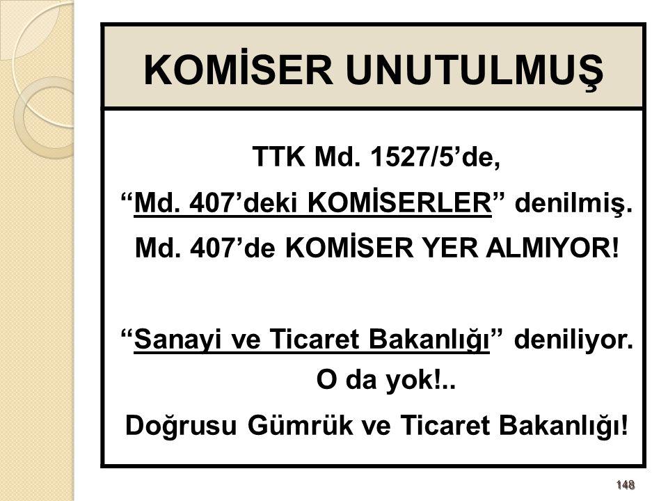 KOMİSER UNUTULMUŞ TTK Md. 1527/5'de,