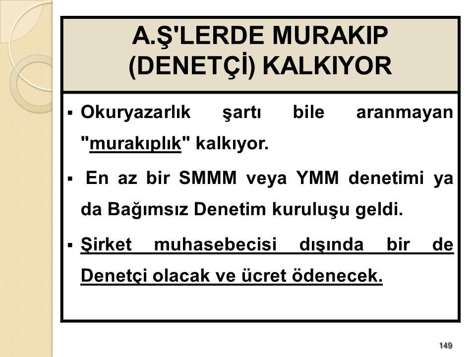 A.Ş LERDE MURAKIP (DENETÇİ) KALKIYOR