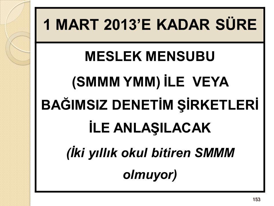 1 MART 2013'E KADAR SÜRE MESLEK MENSUBU
