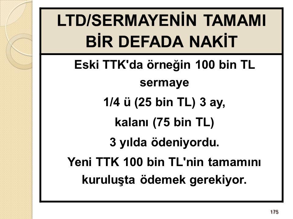 LTD/SERMAYENİN TAMAMI BİR DEFADA NAKİT