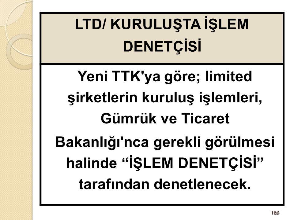 LTD/ KURULUŞTA İŞLEM DENETÇİSİ