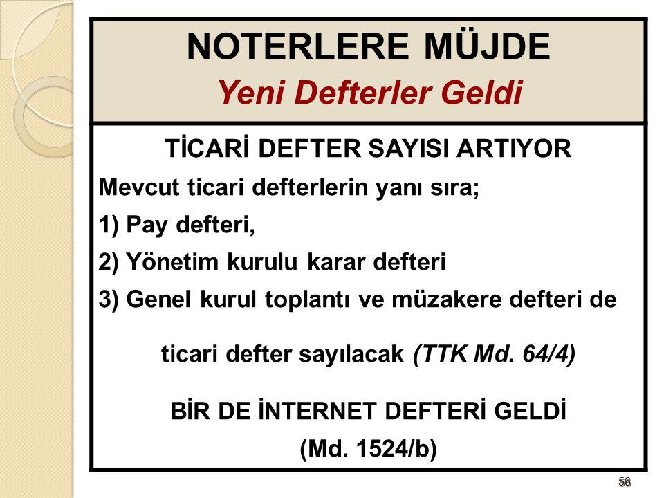 NOTERLERE MÜJDE Yeni Defterler Geldi TİCARİ DEFTER SAYISI ARTIYOR