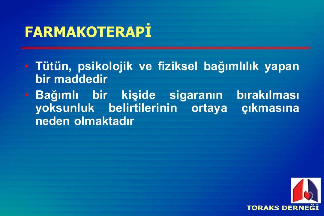 FARMAKOTERAPİ Tütün, psikolojik ve fiziksel bağımlılık yapan bir maddedir.
