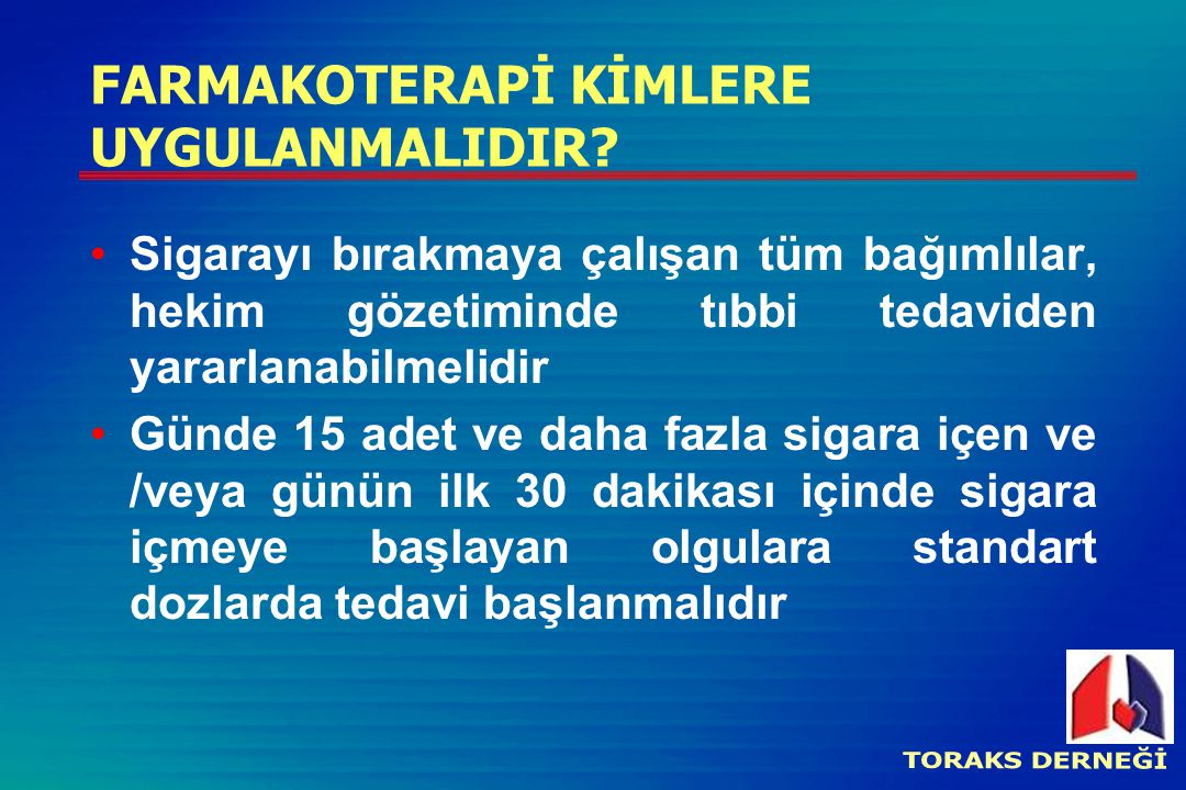 FARMAKOTERAPİ KİMLERE UYGULANMALIDIR