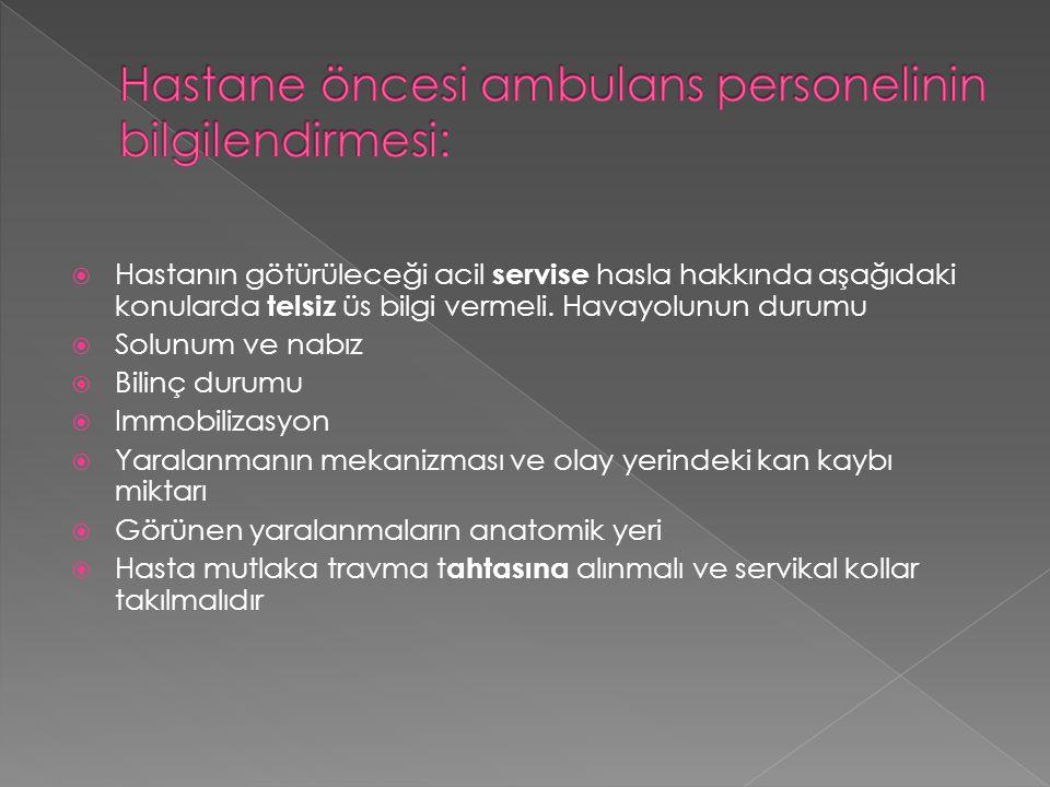 Hastane öncesi ambulans personelinin bilgilendirmesi: