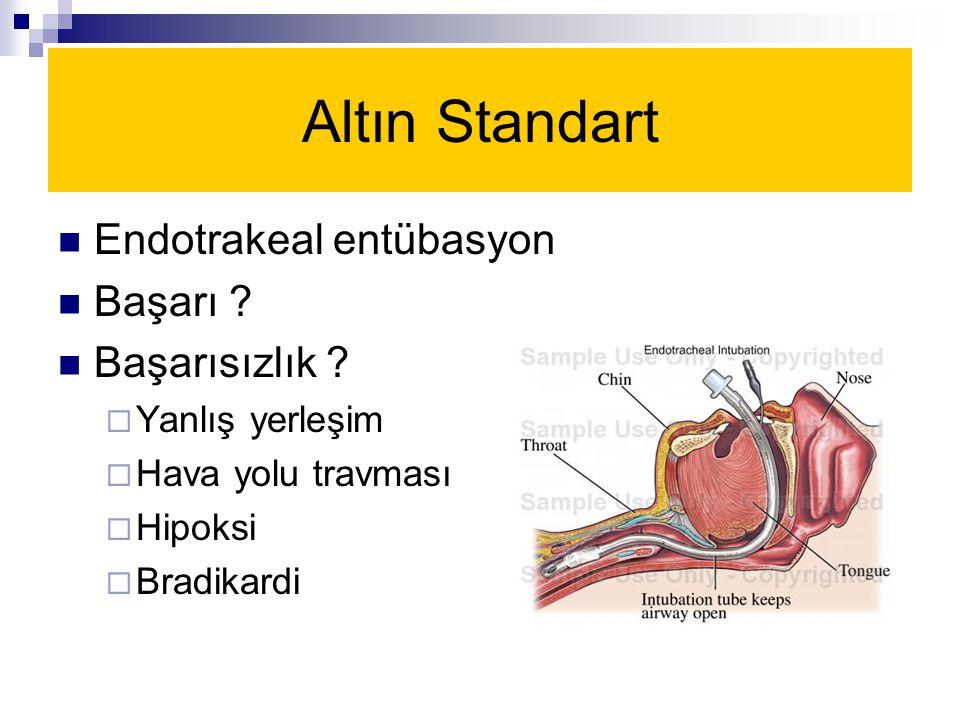 Altın Standart Endotrakeal entübasyon Başarı Başarısızlık