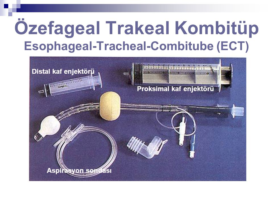Özefageal Trakeal Kombitüp Esophageal-Tracheal-Combitube (ECT)
