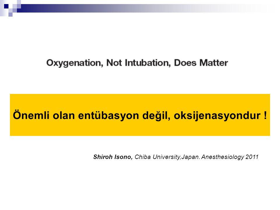 Önemli olan entübasyon değil, oksijenasyondur !