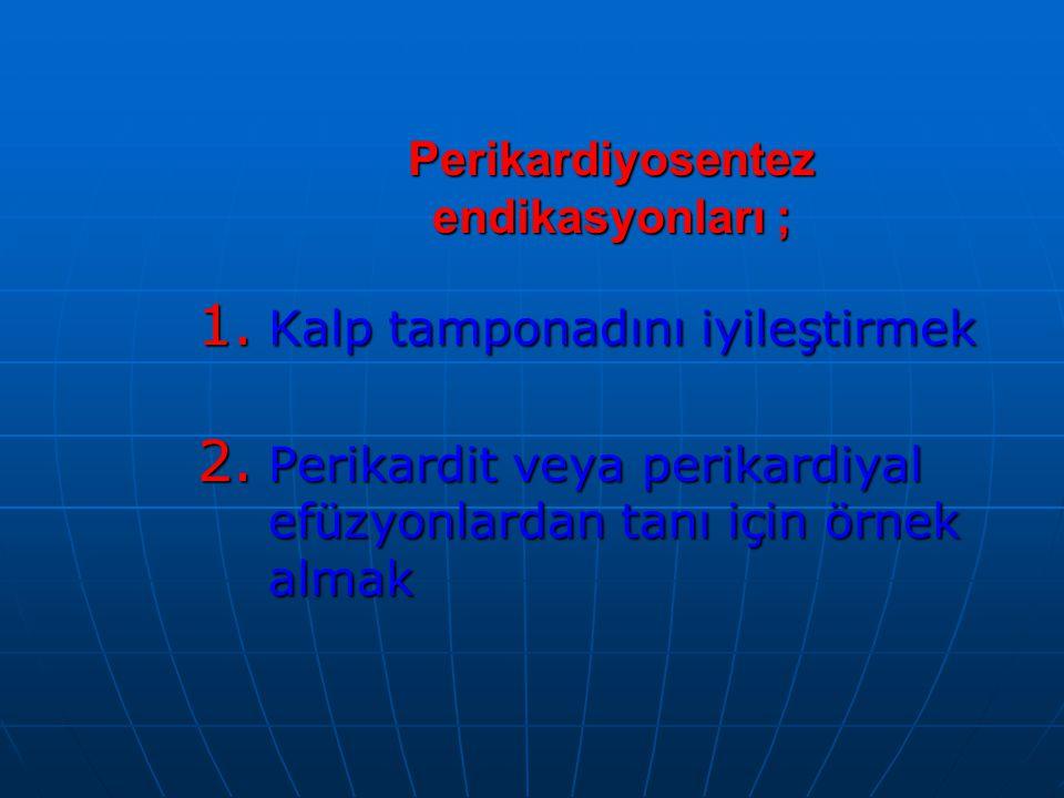Perikardiyosentez endikasyonları ;