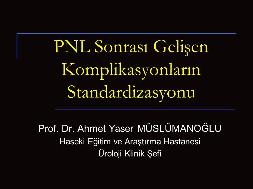 PNL Sonrası Gelişen Komplikasyonların Standardizasyonu