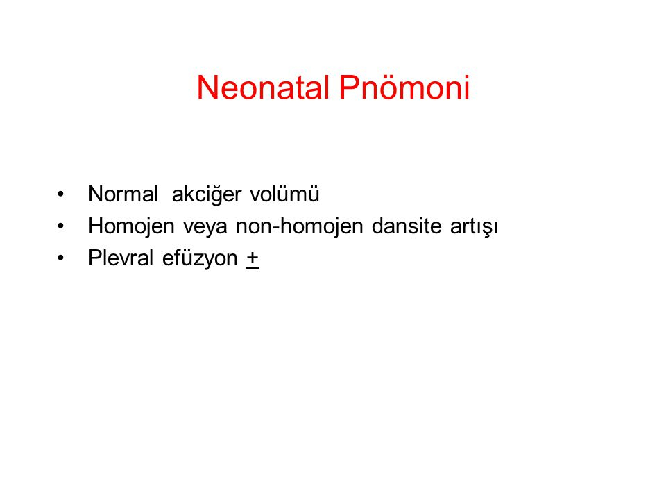 Neonatal Pnömoni Normal akciğer volümü
