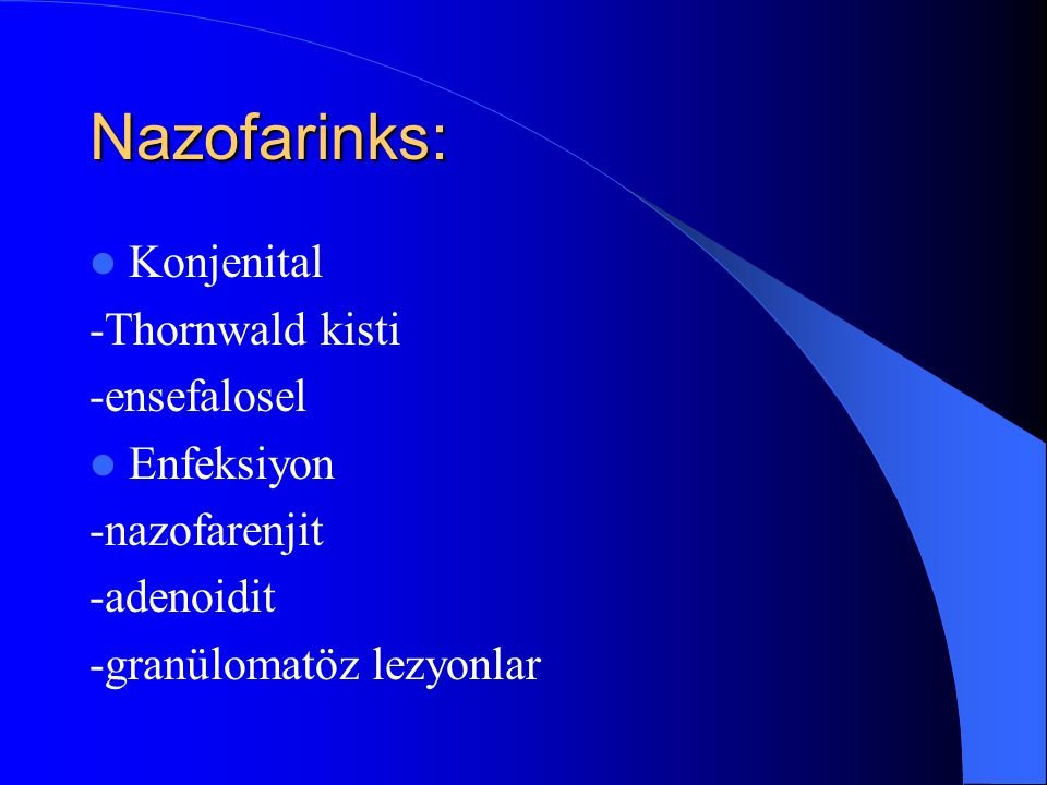 Nazofarinks: Konjenital -Thornwald kisti -ensefalosel Enfeksiyon