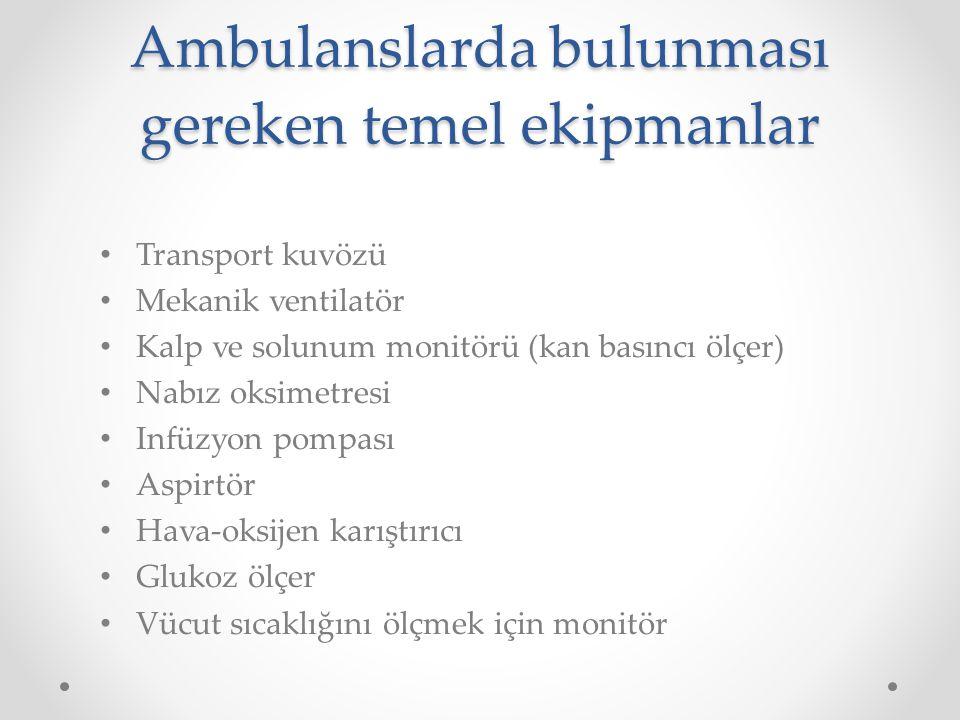 Ambulanslarda bulunması gereken temel ekipmanlar