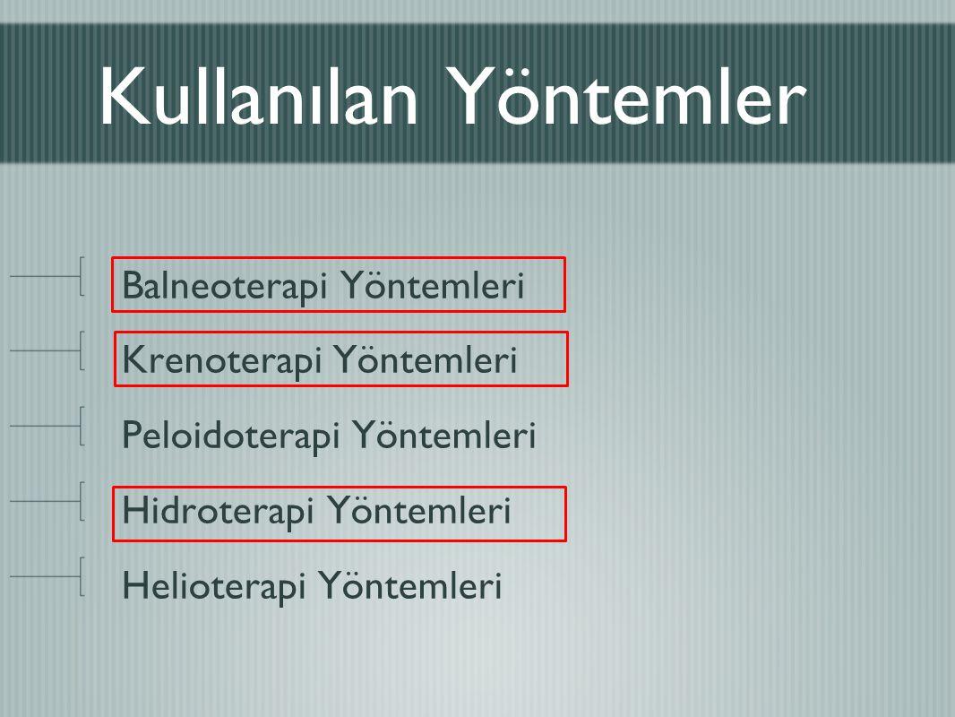 Kullanılan Yöntemler Balneoterapi Yöntemleri Krenoterapi Yöntemleri