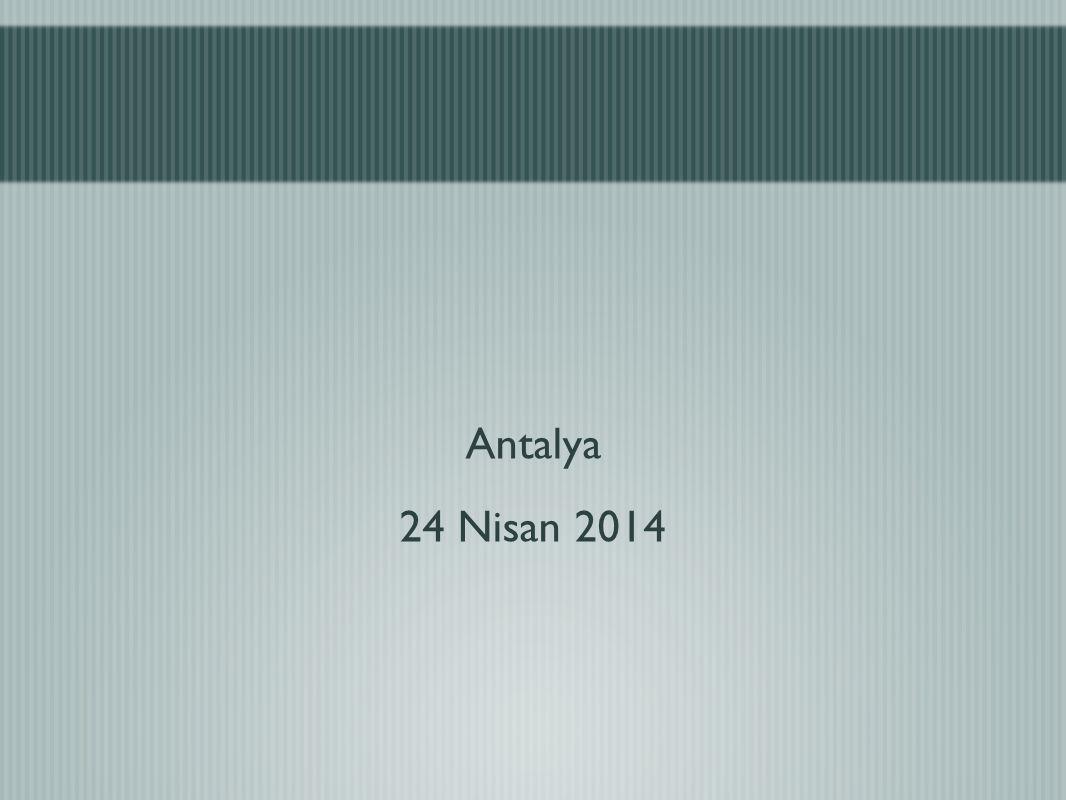 Antalya 24 Nisan 2014
