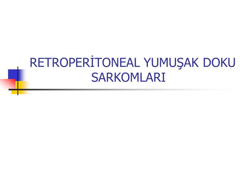 RETROPERİTONEAL YUMUŞAK DOKU SARKOMLARI