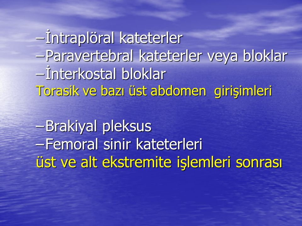 İntraplöral kateterler Paravertebral kateterler veya bloklar