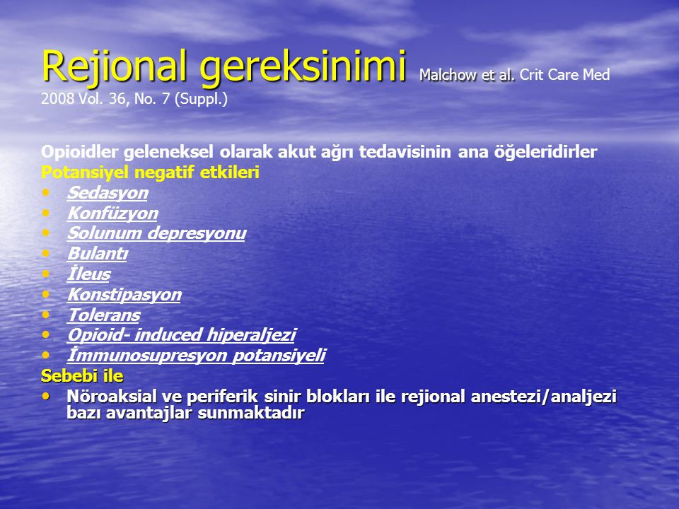 Rejional gereksinimi Malchow et al. Crit Care Med 2008 Vol. 36, No