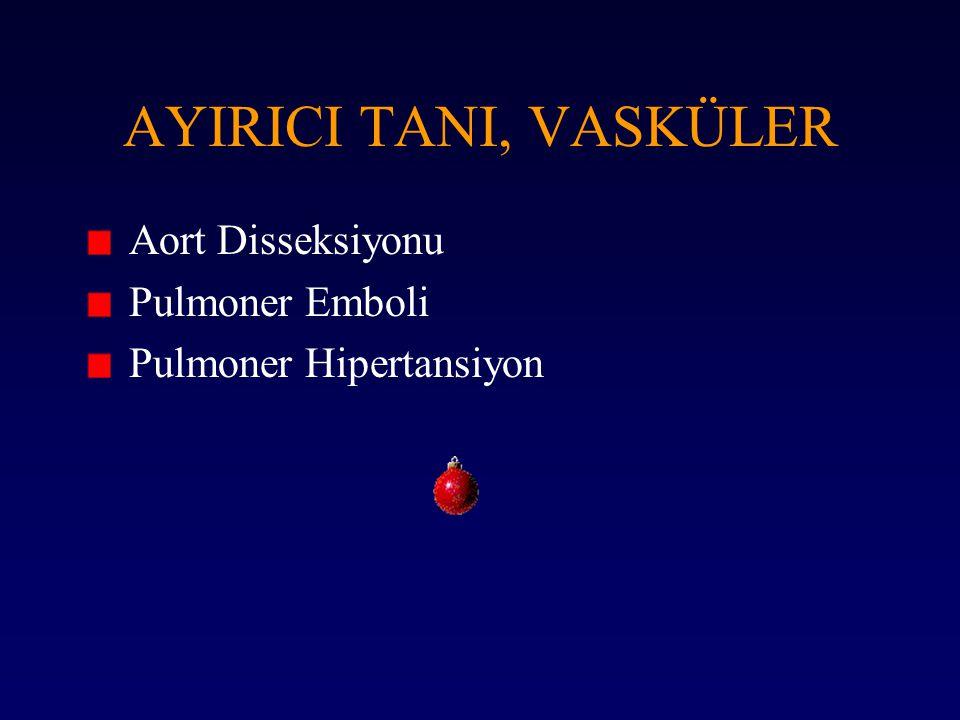 AYIRICI TANI, VASKÜLER Aort Disseksiyonu Pulmoner Emboli