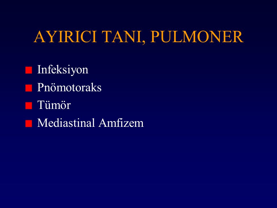 AYIRICI TANI, PULMONER Infeksiyon Pnömotoraks Tümör