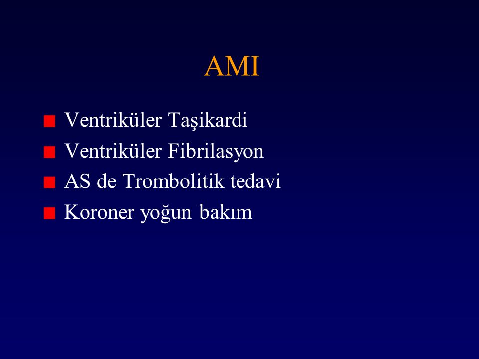 AMI Ventriküler Taşikardi Ventriküler Fibrilasyon