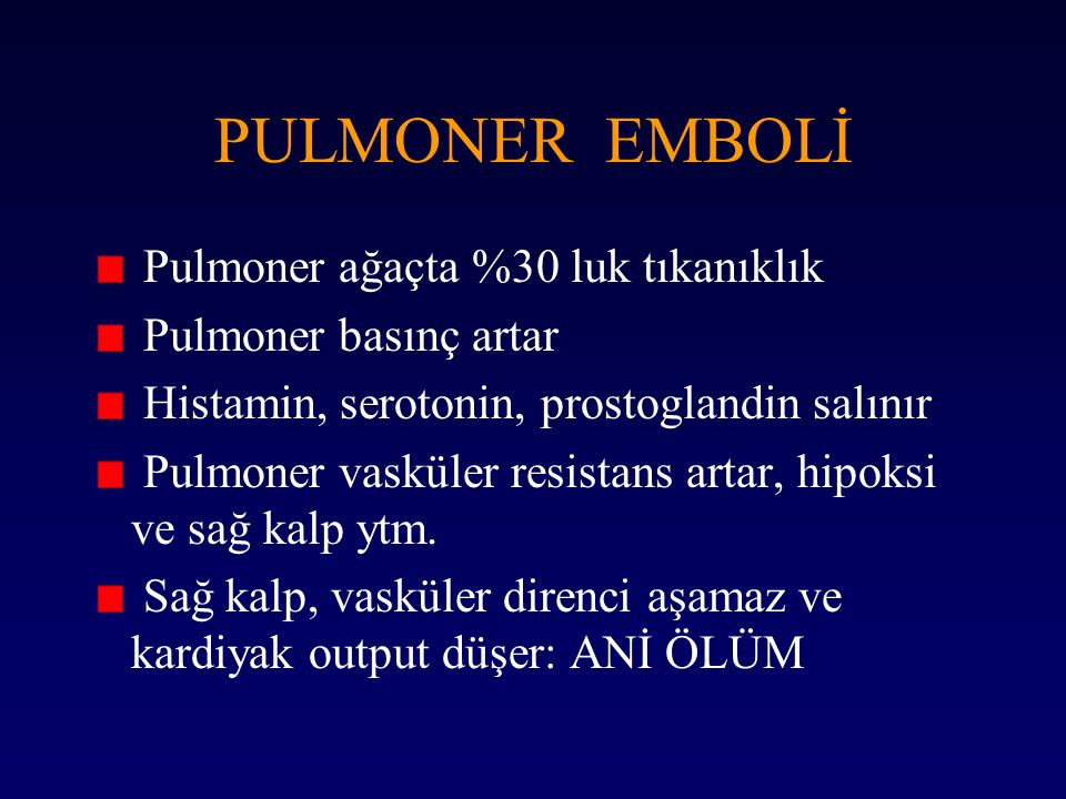 PULMONER EMBOLİ Pulmoner ağaçta %30 luk tıkanıklık