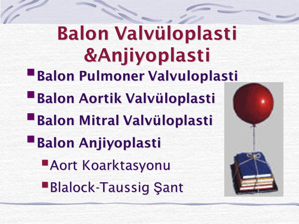 Balon Valvüloplasti &Anjiyoplasti