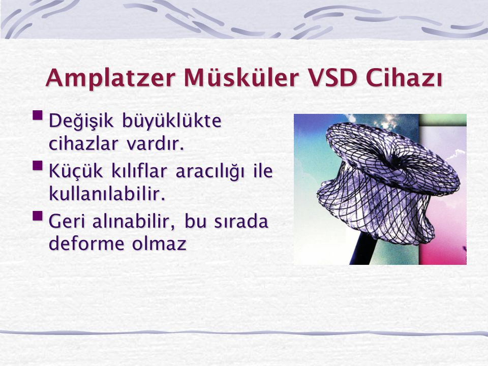 Amplatzer Müsküler VSD Cihazı