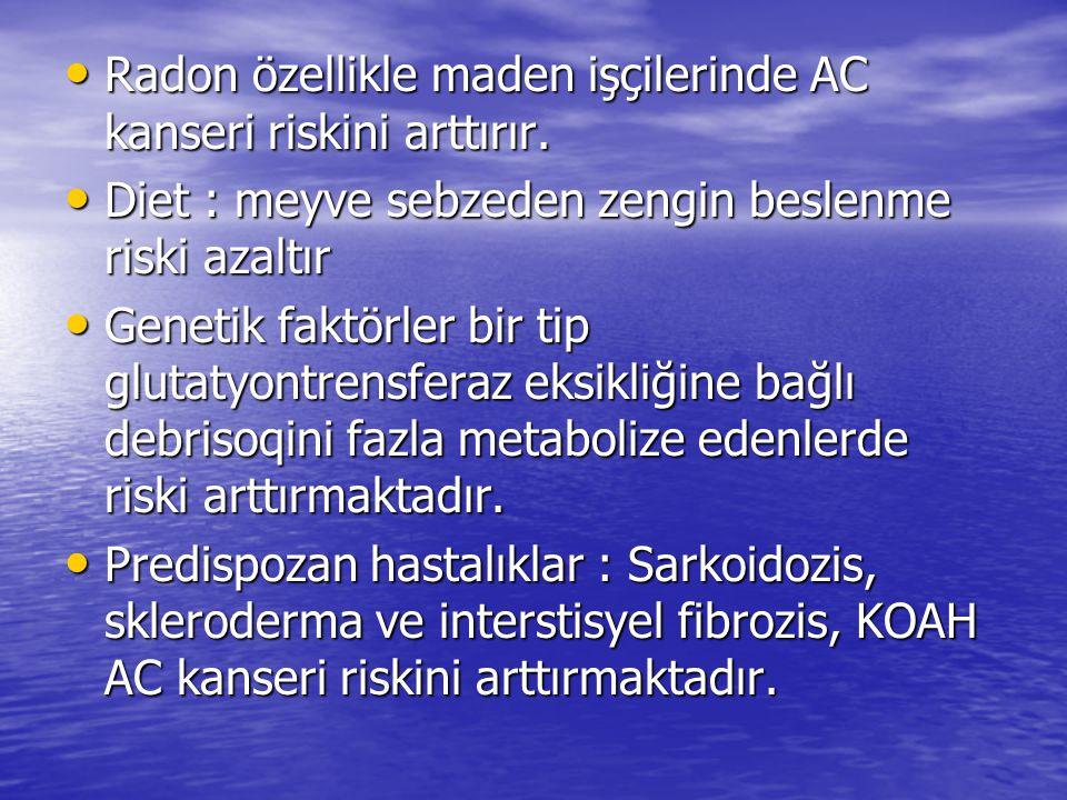 Radon özellikle maden işçilerinde AC kanseri riskini arttırır.