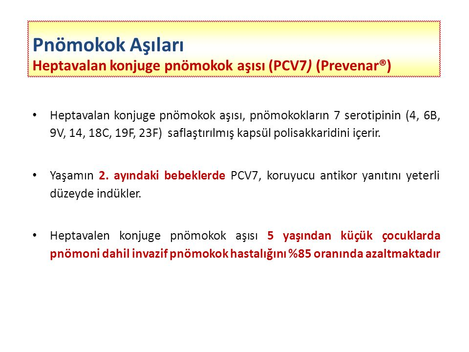 Pnömokok Aşıları Heptavalan konjuge pnömokok aşısı (PCV7) (Prevenar®)