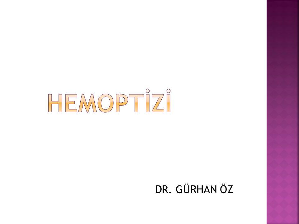 HEMOPTİZİ DR. GÜRHAN ÖZ