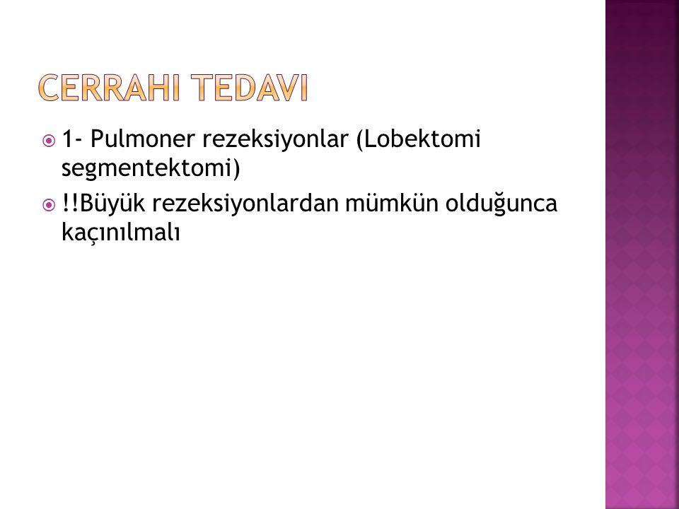 Cerrahi Tedavi 1- Pulmoner rezeksiyonlar (Lobektomi segmentektomi)