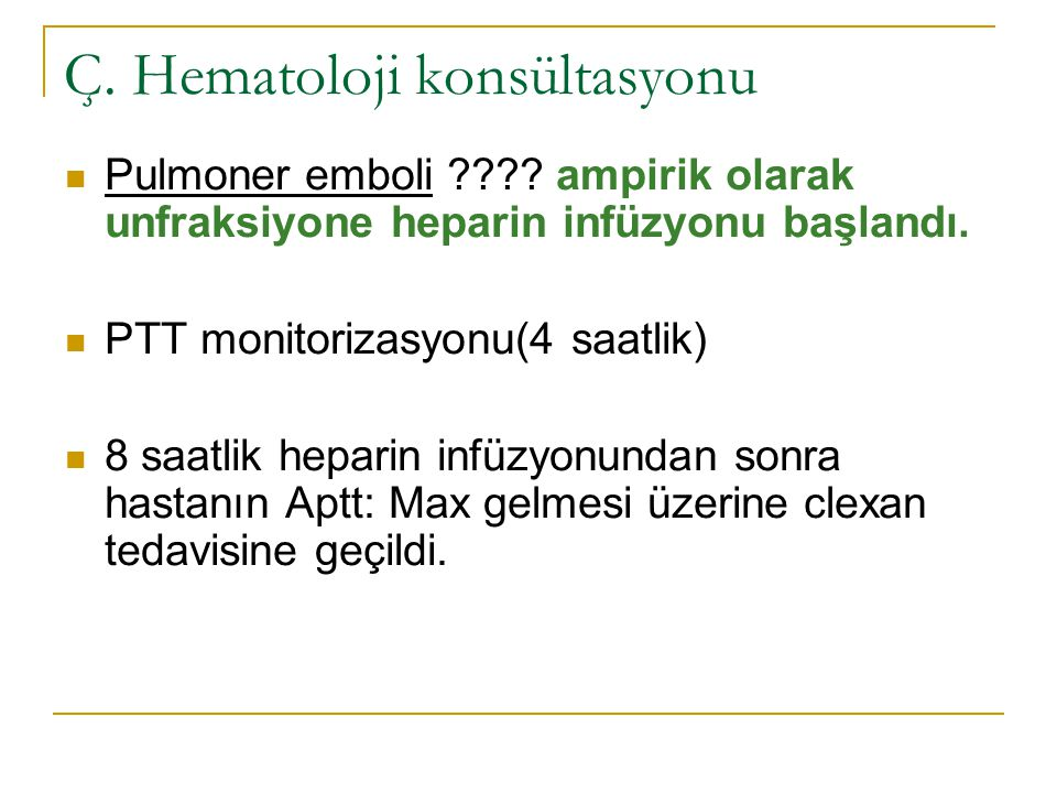 Ç. Hematoloji konsültasyonu